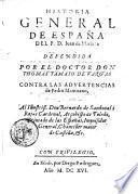 Historia general de España del P. D. Iuan de Mariana defendida por el doctor don Thomas Tamaio de Vargas contra las aduertencias de Pedro Mantuano, ...