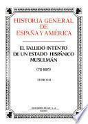 Historia general de España y América: El fallido intento de un estado hispánico musulmán (711-1085)