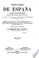 Historia general de España y de sus Indias, desde los tiempos másremotos hasta nuestro días