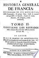 Historia general de Francia: succession e sus monarcas, desde Faramundo ... hasta la muerte de Luis XIV., etc