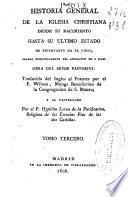 Historia general de la iglesia christiana desde su nacimiento hasta su último estado de triunfante en el cielo: 1806 ([4], 364 p.)
