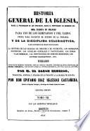 Historia general de la Iglesia ...