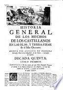 Historia general de los hechos de los castellanos en las Indias y tierra firme del mar oceano