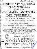 Historia panegyrica de la aparicion y milagros de Maria Santissima del Tremedal, venerada en un monte del lugar de Orihuela...