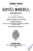 Historia política de la España moderna, puesta en Castellano por el traductor del Romey y adícionada con un apèndice que trata de las ocurrencias de 1840, etc
