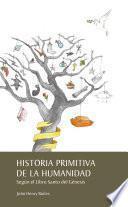 Historia primitiva de la humanidad según el libro Santo del Génesis