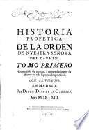 Historia profetica de la orden de Nuestra Señora del Carmen ...