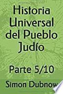 Historia Universal del Pueblo Judío: Parte 5/10