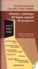 Historia y antología del teatro español de posguerra (1940-1975).
