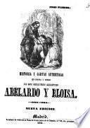 Historia y cartas autenticas en prosa y verso des los celebres amantes Abelardo y Eloisa
