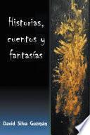 Historias, Cuentos Y Fantasías