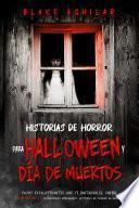 Historias de Horror para Halloween y Día de Muertos