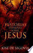 Historias Extrañas Sobre Jesús