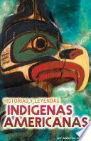 Historias y Leyendas Indígenas Americanas