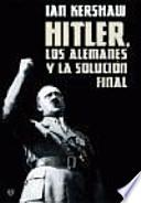Hitler, los alemanes y la solución final