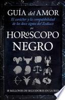Horóscopo negro : guía del amor : el carácter y la compatibilidad de los doce signos del Zodíaco