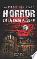 Horror En La Casa Alberti: Versión Ampliada