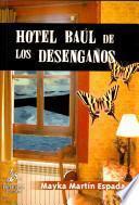 Hotel Baúl de los desengaños