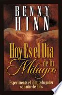 Hoy Es El Dia de Tu Milagro = This is Your Day for a Miracle