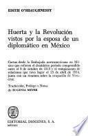 Huerta y la Revolución vistos por la esposa de un diplomático en México