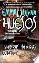 HUESOS Y Otras Historias Escalofriantes