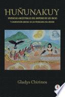Huñunakuy: Vivencias ancestrales del imperio de los Incas y su cosmovisión andina de los problemas del mundo (Spanish Edition)