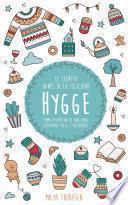 Hygge: El secreto danés de la felicidad. Cómo disfrutar de una vida cotidiana feliz y saludable