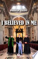 I Believed In Me