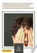 I Catálogo de buenas prácticas municipales en la prevención del abandono escolar y la prevención y atención del acoso escolar