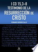 I CO 15,3-8 TESTIMONIO DE LA RESURRECCIÓN DE CRISTO
