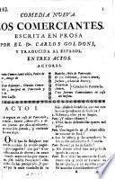 I Mercanti. Comedia nueva. Los comerciantes. Escrita en prosa ... y traducida al Español. En tres actos