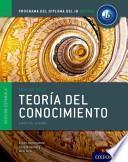 Ib Teoria Del Conocimiento Libro Del Alumno: Programa Del Diploma Del Ib Oxford