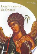 Iconos y santos de Oriente