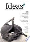 Ideas, revista de filosofía moderna y contemporánea Nº 6