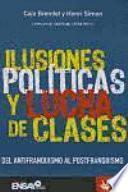 Ilusiones políticas y lucha de clases