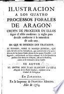 Ilustracion a los quatro procesos forales de Aragon