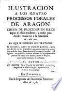 Ilustracion a los quatro processos forales de Aragon