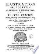 Ilustracion apologetica al primero, y segundo tomo del Teatro critico