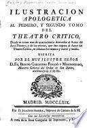 Ilustración apologetica al primero y segundo tomo del Theatro critico, donde se notan más de quatrocientos descuidos al autor del Anti-Theatro