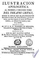 Ilustracion apologetica al primero, y segundo tomo del Theatro critico, donde se notan mas de quatrocientos descuidos al autor del Anti-theatro [S.J. Mañer].
