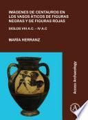 Imágenes de centauros en los vasos áticos de figuras negras y de figuras rojas