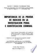 Importancia de la prueba de indicios en la investigación penal e identificación criminal