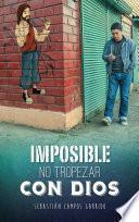 Imposible no tropezar con Dios