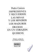 Impresiones y recuerdos ; Las minas y los mineros ; Los maduros ; Dramas en un corazón ; Querens