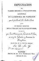 Impugnación de varios hechos e inexactitudes contenidas en la Historia de Napoleón que ha publicado Sir Walter Scott