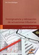 Incongruencia y retroacción de actuaciones tributarias