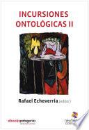 Incursiones Ontológicas II