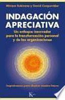 Indagación apreciativa : un enfoque innovador para la transformación personal y de las organizaciones