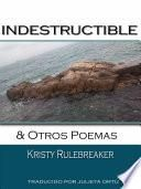 Indestructible y otros poemas