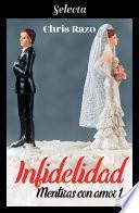 Infidelidad (Mentiras con amor 1)